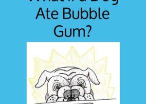 dog ate gum